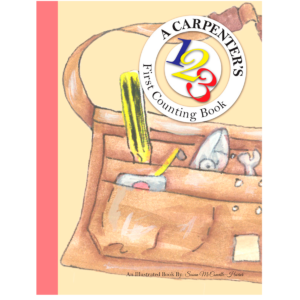 A Carpenter's First Counting Book by Susan McConville-Harrer