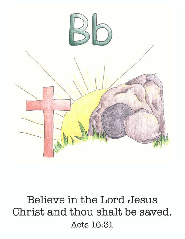 Believe in the Lord Jesus Christ and thou shalt be saved. Acts 16:31