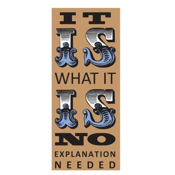 It is what it is typography