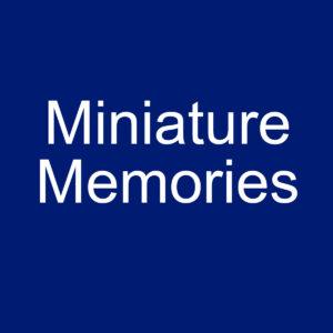 Miniature Memories